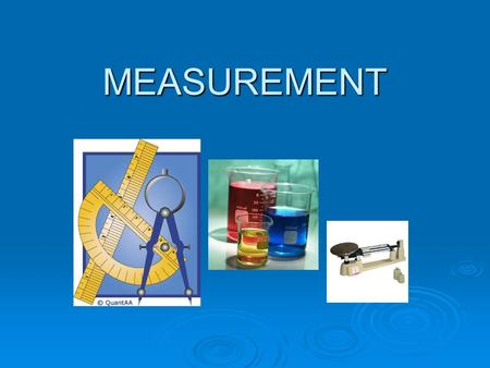 MEASUREMENT. Measure  We measure in order to 1.) DESCRIBE 2.) COMPARE 2.) COMPARE  We measure: (1.) Length (2.) Mass (3.) Volume  In Science we measure.