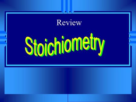 "Review. Stoichiometry u Greek for ""measuring elements"" u The calculations of quantities in chemical reactions based on a balanced equation. u We can interpret."