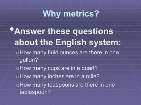 Answer these questions about the English system: