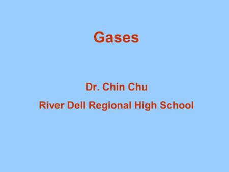 Gases Dr. Chin Chu River Dell Regional High School