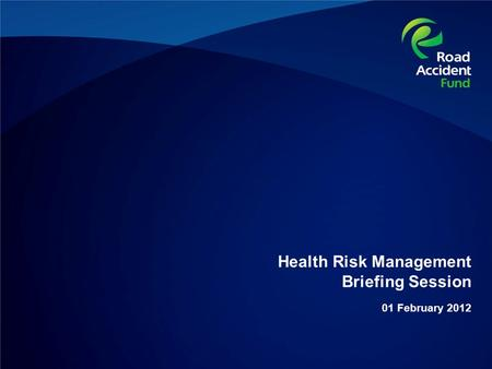 Health Risk Management Briefing Session 01 February 2012.