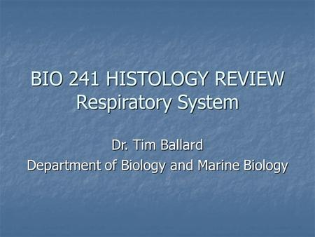 BIO 241 HISTOLOGY REVIEW Respiratory System