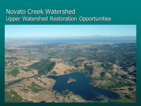 Novato Creek Watershed Upper Watershed Restoration Opportunities.