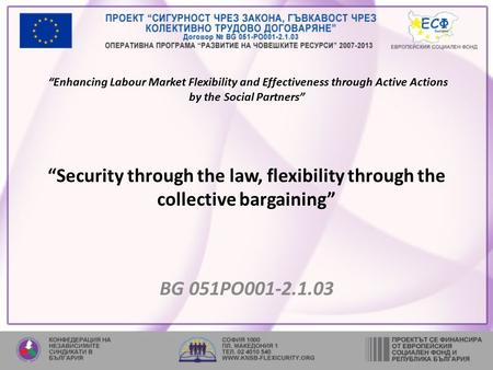 """Enhancing Labour Market Flexibility and Effectiveness through Active Actions by the Social Partners"" ""Security through the law, flexibility through the."
