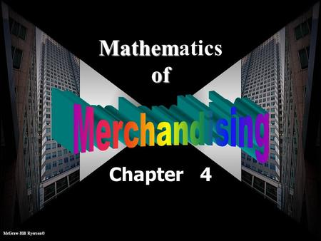 Mathematics of Merchandising Chapter 4 McGraw-Hill Ryerson©