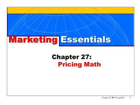 Marketing Essentials Chapter 27: Pricing Math.
