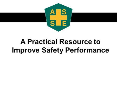 American Society of Safety Engineers 1800 East Oakton Street | Des Plaines, IL 60018-2187 | 847-699-2929 | www.asse.org Every day your Safety team is.