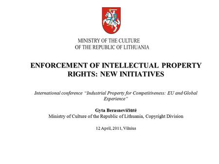 "ENFORCEMENT OF INTELLECTUAL PROPERTY RIGHTS: NEW INITIATIVES International conference ""Industrial Property for Competitiveness: EU and Global Experience"""