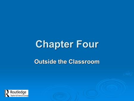 Chapter Four Outside the Classroom. A Profile of Teaching  Education is one of the largest and most influential professions. Over 3.3 million public.