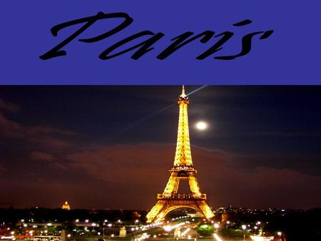 LANDMARKS Here are some places you might want to go click on one! Eiffel Tower Le Louvre Arc De Triomphe.