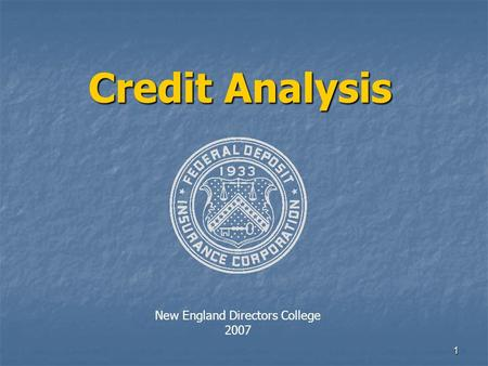 1 Credit Analysis New England Directors College 2007.