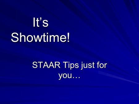 It's Showtime! STAAR Tips just for you…. Order of Operations.