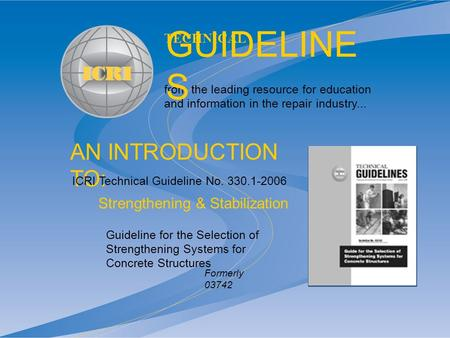 AN INTRODUCTION TO: from the leading resource for education and information in the repair industry... TECHNICAL GUIDELINE S Guideline for the Selection.