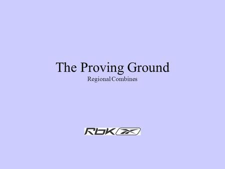The Proving Ground Regional Combines. Mission Statement The Proving Ground was created to provide legitimate on court exposure opportunities for rising.