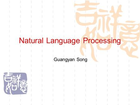 Natural Language Processing Guangyan Song. What is NLP  Natural Language processing (NLP) is a field of computer science and linguistics concerned with.