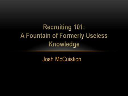 Josh McCuistion. PITFALLS OF RECRUITING RECRUITING MEDIA: THE NAMES TO KNOW.