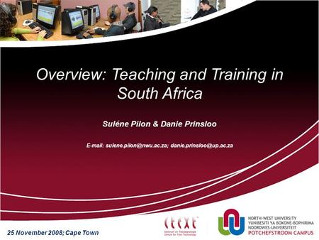 Suléne Pilon & Danie Prinsloo    Overview: Teaching and Training in South Africa 25 November 2008;