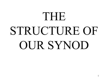 1 THE STRUCTURE OF OUR SYNOD. 2 6,077 Congregations 86 New Church Starts 9,355 Ordained 11,381 Commissioned.