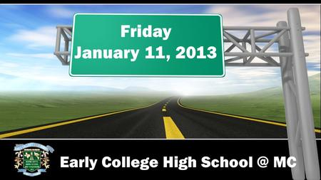 Early College High MC Friday January 11, 2013.