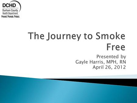 Presented by Gayle Harris, MPH, RN April 26, 2012.