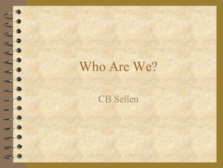 Who Are We? CB Sellen What We Are 4 Four elementary districts 4 One regional high school district 4 Five boards of education 4 Three district economic.