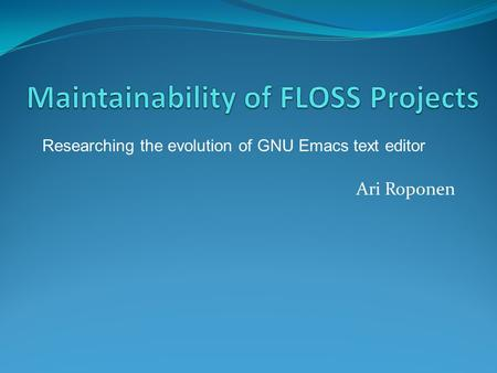 Maintainability of FLOSS Projects