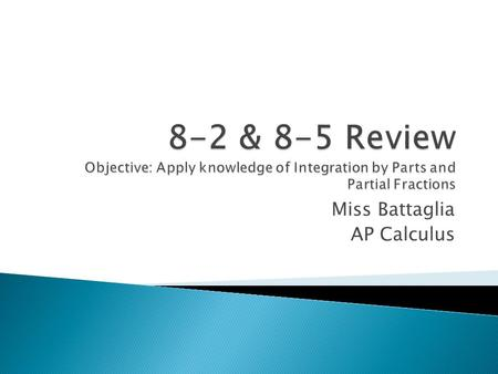 Miss Battaglia AP Calculus. If u and v are functions of x and have continuous derivatives, then.