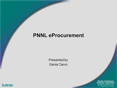 PNNL eProcurement Presented by Genia Carvo. 2 OverviewOverview Company History/Background PeopleSoft Version ePro Global Defaults B2B Special Requirements.