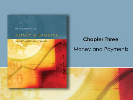 Chapter Three Money and Payments. Copyright © Houghton Mifflin Company. All rights reserved.3 | 2 Medium of Exchange –lowers transactions costs in exchanges.