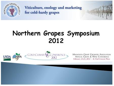 Northern Grapes Symposium 2012. Farming Flavors Understanding genetic capabilities underlying maturity and flavor development for existing varieties and.