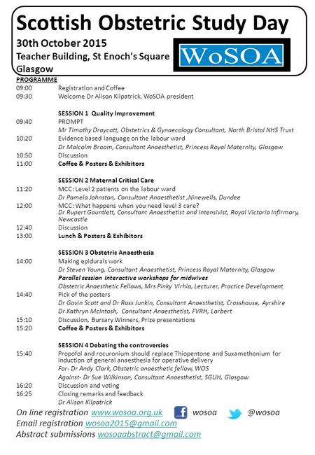 Scottish Obstetric Study Day 30th October 2015 Teacher Building, St Enoch's Square Glasgow PROGRAMME 09:00 Registration and Coffee 09:30Welcome Dr Alison.