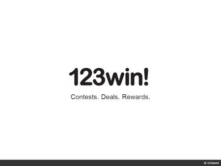 © 123win! Contests. Deals. Rewards.. The Industry Contests / Sweepstakes & Deals / Offers are two of the most popular digital marketing tactics worldwide.