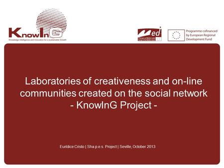 Laboratories of creativeness and on-line communities created on the social network - KnowInG Project - Eurídice Cristo | Sha.p.e.s. Project | Seville,