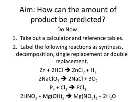 Aim: How can the amount of product be predicted?