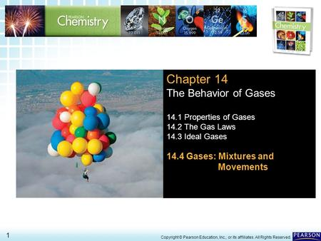 Chapter 14 The Behavior of Gases 14.4 Gases: Mixtures and Movements
