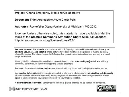 Project: Ghana Emergency Medicine Collaborative Document Title: Approach to Acute Chest Pain Author(s): Rockefeller Oteng (University of Michigan), MD.