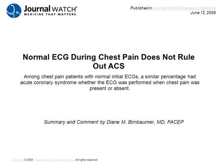 Normal ECG During Chest Pain Does Not Rule Out ACS Summary and Comment by Diane M. Birnbaumer, MD, FACEP Published in Journal Watch Emergency Medicine.
