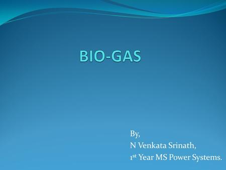 By, N Venkata Srinath, 1 st Year MS Power Systems.