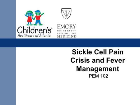 Sickle Cell Pain Crisis and Fever Management