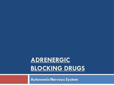 Adrenergic Blocking Drugs