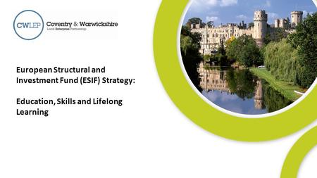 1 European Structural and Investment Fund (ESIF) Strategy: Education, Skills and Lifelong Learning.