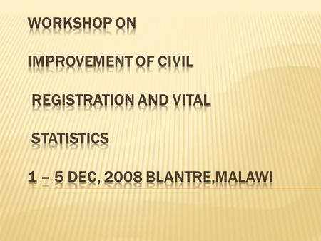 ZANZIBAR CIVIL REGISTRATION AND VITAL STATISTICS SYSTEM.