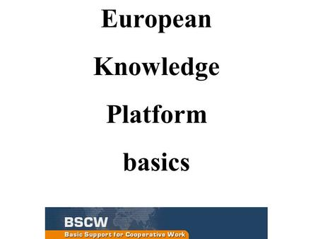 "European Knowledge Platform basics. ""....integration functions are becoming increasingly important."" The vicious circle: systems introduced to reduce."