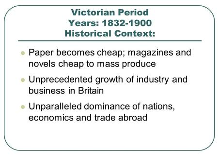 Victorian Period Years: Historical Context: