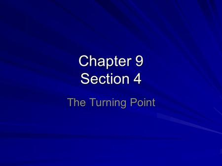 Chapter 9 Section 4 The Turning Point. Vicksburg Falls Union had control of much of Mississippi River after Battle of New Orleans & Battle of Shiloh Major.