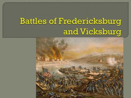  The Battle of Fredericksburg was fought December 11–15, 1862, in and around Fredericksburg, Virginia, between General Robert E. Lee's Confederate Army.