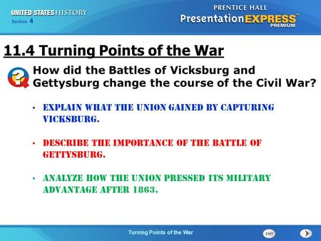 Chapter 25 Section 1 The Cold War Begins Section 4 Turning Points of the War Explain what the Union gained by capturing Vicksburg. Describe the importance.