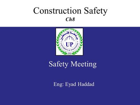 Safety Meeting Construction Safety Ch8 Eng: Eyad Haddad.