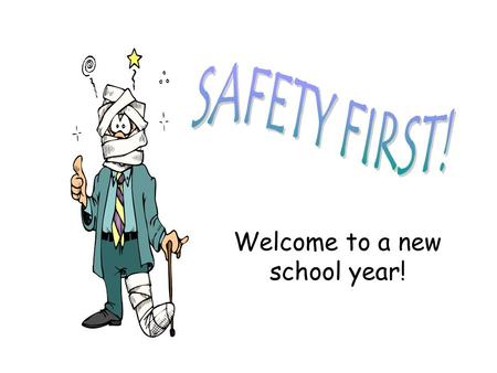 Welcome to a new school year!. This year, our goal is to be accident free. your We need your help to get there!
