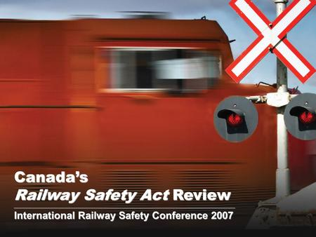Canada's Railway Safety Act Review ______________________________________________________________________________________________________ International.